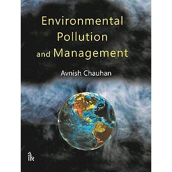 Environmental Pollution and Management by Avnish Chauhan - 9789386768