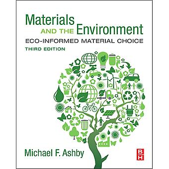 Materials and the Environment by Ashby & Michael F. Royal Society Research Professor Emeritus & University of Cambridge & and Former Visiting Professor of Design at the Royal College of Art & London & UK