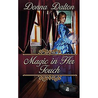 Magic in Her Touch by Donna Dalton - 9781509222940 Book