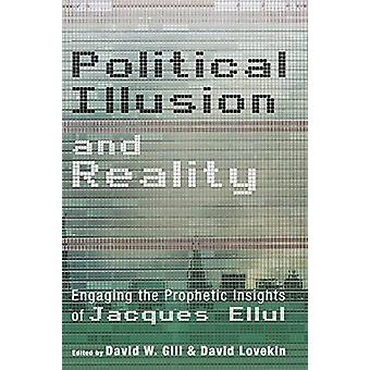 Political Illusion and Reality by David W Gill - 9781532649066 Book