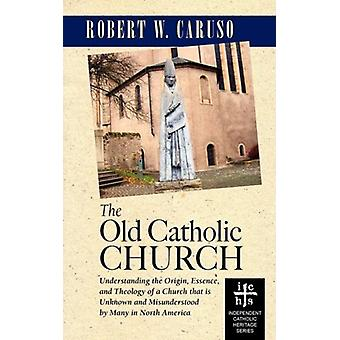 The Old Catholic Church by Robert W Caruso - 9781933993676 Book