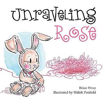 Unraveling Rose de Brian Wray