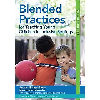 Blended Practices for Teaching Young Children in Inclusive Settings by Jennifer GrishamBrownMary Louise Hemmeter