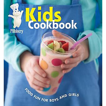 Pillsbury Kids Cookbook  Food Fun for Boys and Girls by Edited by Pillsbury Editors