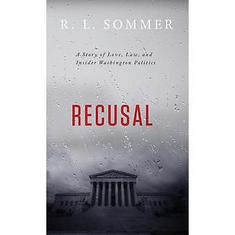 Recusal by R L Sommer