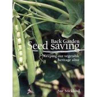 Back Garden Seed Saving by Stickland & Sue