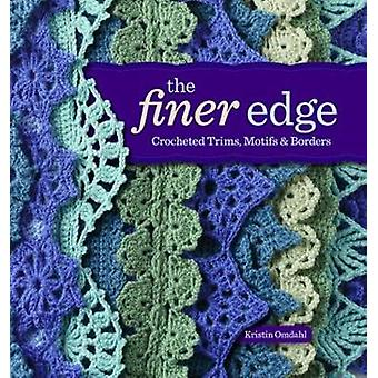 The Finer Edge  Crocheted Trims Motifs and Borders by Kristin Omdahl