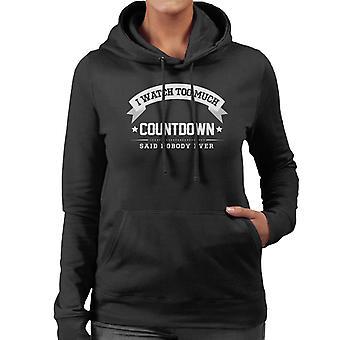 Ich sehe zu viel Countdown sagte niemand jemals die Frauen Kapuzen-Sweatshirt
