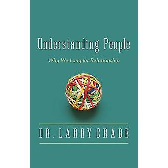 فهم الناس--لماذا نحن طويلة للعلاقة (الطبعة الموسع)