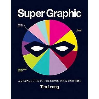Gráfico estupendo - una guía Visual al universo cómico del libro de Tim Leong