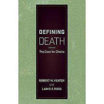 Definere død - sagen om valg af Robert M. Veatch - Lainie F. Rasmussen