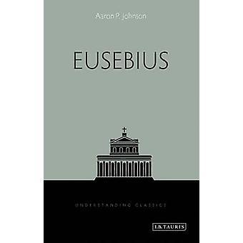Eusebius door Aaron P. Johnson - 9781780765563 boek