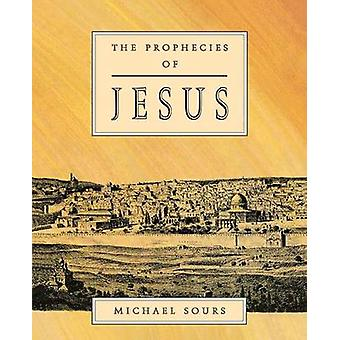 The Prophecies of Jesus by Michael W. Sours - 9781851680252 Book