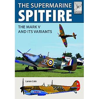 Vlucht Craft 15 - Supermarine Spitfire MKV - The Mark V en zijn Variant
