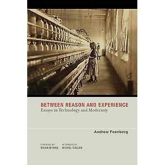 Tra ragione e l'esperienza - saggi in tecnologia e modernità di