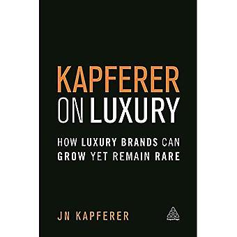 Kapferer sur luxe: comment les marques de luxe peuvent se développer tout en restant Rare