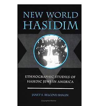Nouveau monde hassidisme: Études ethnographiques des Juifs hassidiques en Amérique (S (SUNY Series in anthropologie & études judaïques)