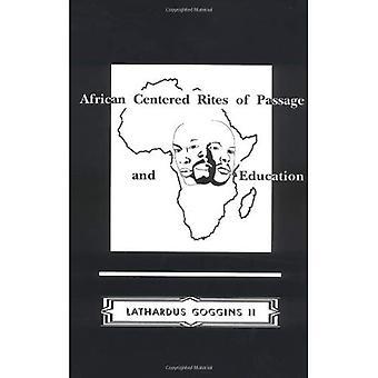 Afrikanska centrerad Övergångsriter och utbildning