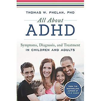 Tout à propos de TDAH: une ressource familiale pour aider votre enfant réussir avec TDAH