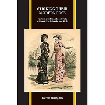 Striking Their Modern Pose: Fashion, Gender, and Modernity in Galdos, Pardo Bazo�n, and Picon (Purdue Studies in...