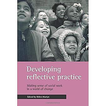 Reflexive Praxis entwickeln: Making Sense of Social Work in einer Welt des Wandels