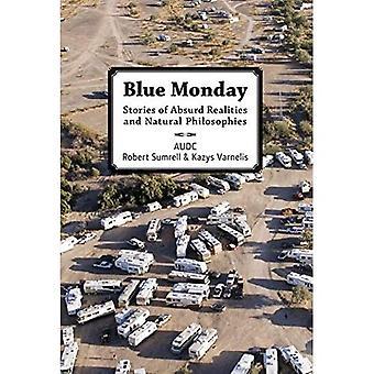 Blauwe maandag: Verhalen van absurde realiteit en natuurlijke filosofieën