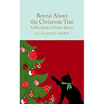 Round About the Christmas Tree: A Miscellany of Festive Stories (Macmillan Collector's Library)
