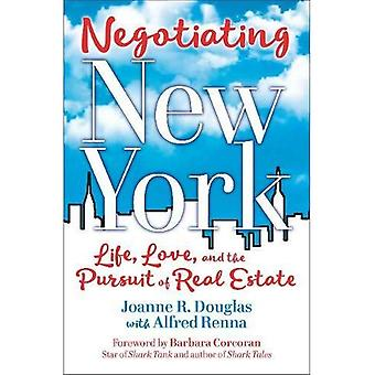 Negotiating New York: Life,� Love, and the Pursuit of Real Estate
