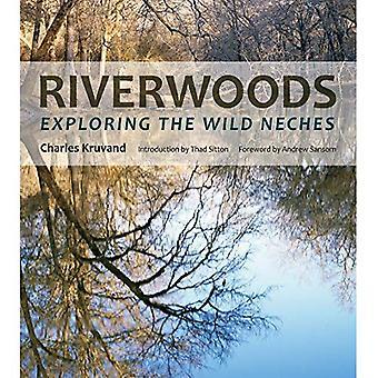 Riverwoods: Verkennen de Wild Neches (rivier Books)