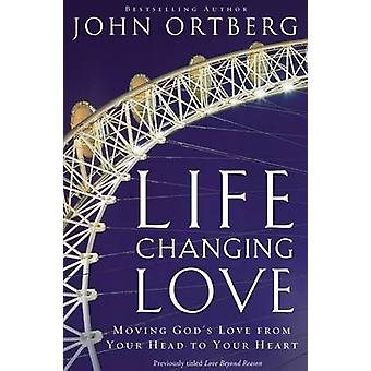 LifeChanging Love Moving Gods Love from Your Head to Your Heart by Zondervan