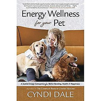 Énergie de bien-être pour votre animal de compagnie: un compagnon de l'énergie subtile pour mieux coller, santé et bonheur