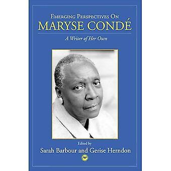 Perspectivas emergentes sobre Maryse Conde: Um escritor de seu próprio