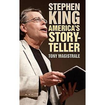 Stephen King Americas Geschichtenerzähler von Magistrale & Tony