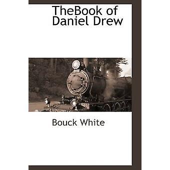 TheBook av Daniel Drew av hvit & Bouck