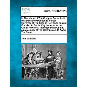 問題提示する彼の閣下ルーベン e. フェントン知事フランシス i. a. Boole 都市検査官ニューヨーク市とニューヨーク州の料金。グラハム ・ ジョンで他の人と impleaded