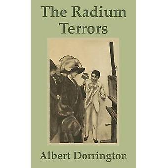 Radium Terrors de door Dorrington & Albert
