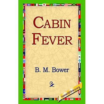 Cabin Fever by Bower & B. M.