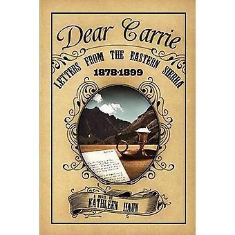 Dear Carrie Letters from the Eastern Sierra 18781899 by Haun & Kathleen