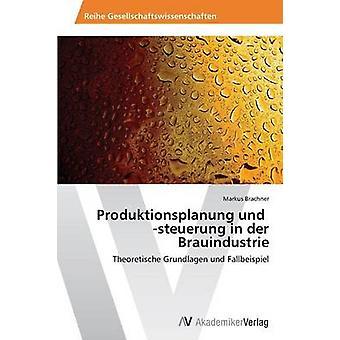 Produktionsplanung と Brachner ・マーカスによるデア・ Brauindustrie の steuerung