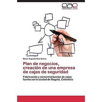 Plan de negocios creacin de una empresa de cajas de seguridad av Ruiz Sierra Cesar Augusto