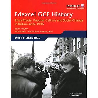 Edexcel GCE History Unit 2 E2 Mass Media, Popular Culture and Social Change in Britain Since 1945
