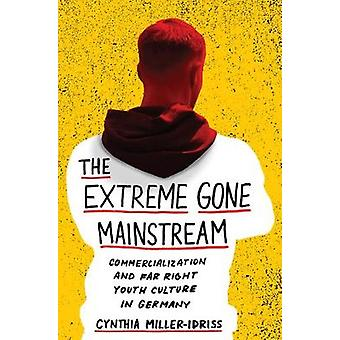 The Extreme Gone Mainstream - Commercialization and Far Right Youth Cu