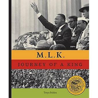 M.L.K. - The Journey of a King by Tonya Bolden - Bob Adelman - 9780810
