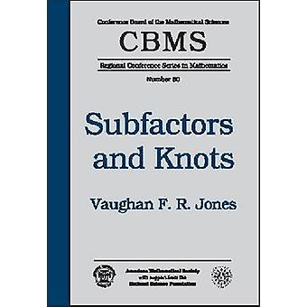 Subfactors and Knots Expository Lectures - Regional Conference - 97808