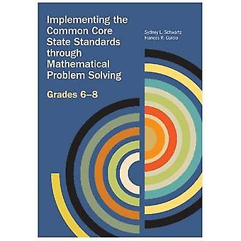 Implementing the Common Core State Standards Through Mathematical Pro