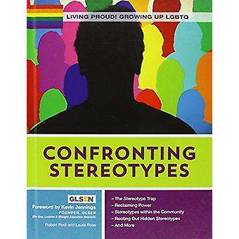 Living Proud! Confronting Stereotypes by Robert Rodi - 9781422235096