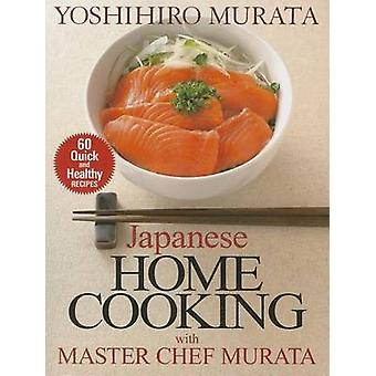 Japanese Home Cooking with Master Chef Murata - Sixty Quick and Health