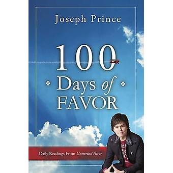 100 Days of Favor - Daily Readings from Unmerited Favor by Joseph Prin