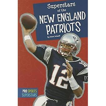 Superstars of the New England Patriots by Matt Scheff - 9781681520643
