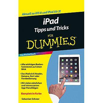 iPad Tipps und Tricks Fur Dummies by Sebastian Schroer - 978352771181